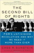 Second Bill of Rights: FDR's Unfinished Revolution and Why We Need It More Than Ever