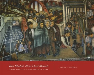"""""""Linden shows that throughout his public murals, Shahn literally painted Jews into the American scene with his subjects, themes, and compositions."""""""
