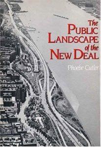 The Public Landscape of the New Deal, by Phoebe Cutler