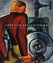 American Expressionism: Art and Social Change 1920-1950, by Bram Dijkstra